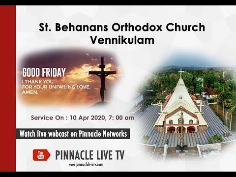 St.Behanans Orthodox Church Vennikulam - Good Friday Live Telecast   PINNACLE LIVE TV