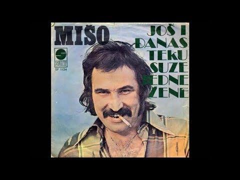Mišo Kovač - Još i danas teku suze jedne žene - Audio 1976.