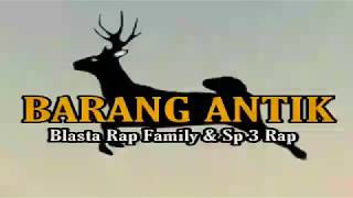 BARANG ANTIK ( Blasta Rap Family _ Sp 3 Rap) 2019