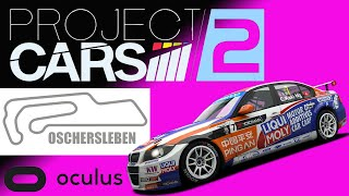 OCULUS RIFT - Project Cars 2 - Oschersleben A - BMW 320 TC