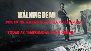 THE WALKING DEAD DUBLADO E LEGENDADO SÉRIE ONLINE