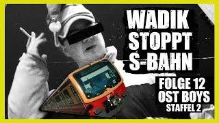 WADIK STOPPT S-BAHN | 12. FOLGE | STAFFEL 2 | OST BOYS