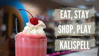 Kalispell Montana - Eat, Stay, Shop, Play