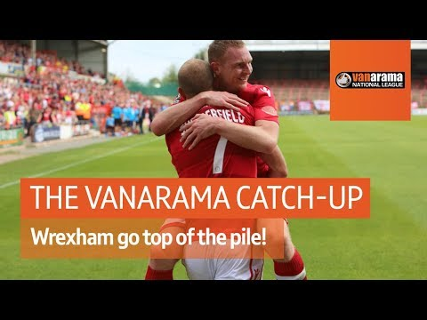 Vanarama National League highlights: Wrexham move back to the top of the pile!