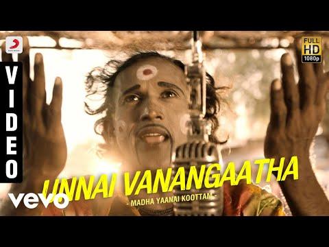 Madha Yaanai Koottam - Unnai Vanangaatha Video | Kathir, Oviya
