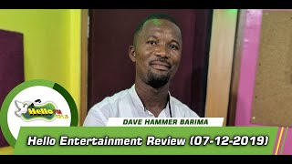 Hello Entertainment Review With Dave Hammer Barima (07/12/2019)