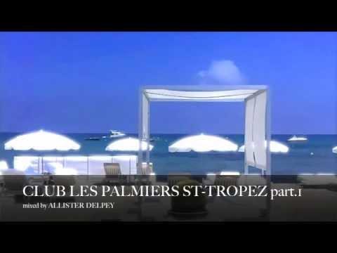 CLUB LES PALMIERS ST-TROPEZ MIX