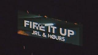 JRL & HOURS - Fire It Up (Lyrics) ft. Alex Holmes