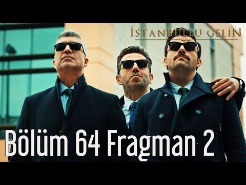 İstanbullu Gelin 64. Bölüm 2. Fragman