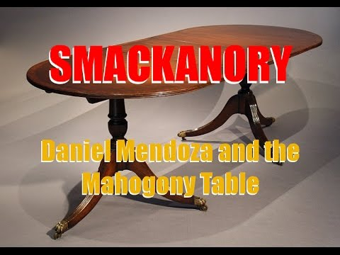 SMACKANORY - Daniel Mendoza and the Mahogany Table