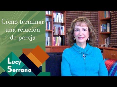 C�mo terminar una relaci�n de pareja - Lucy Serrano