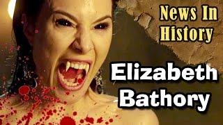 Elizabeth Bathory, The 'Blood Countess' - News In History