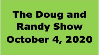 The Doug and Randy Show - Oct 4 2020