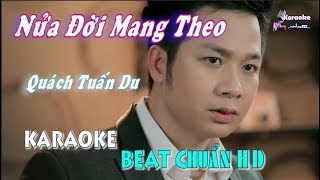 Nửa Đời Mang Theo (Quách Tuấn Du) - Karaoke minhvu822 || Beat Chuẩn 🎤