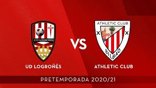 🔴 LIVE -  UD Logroñés vs Athletic Club  ⚽ Pretemporada 2020/21