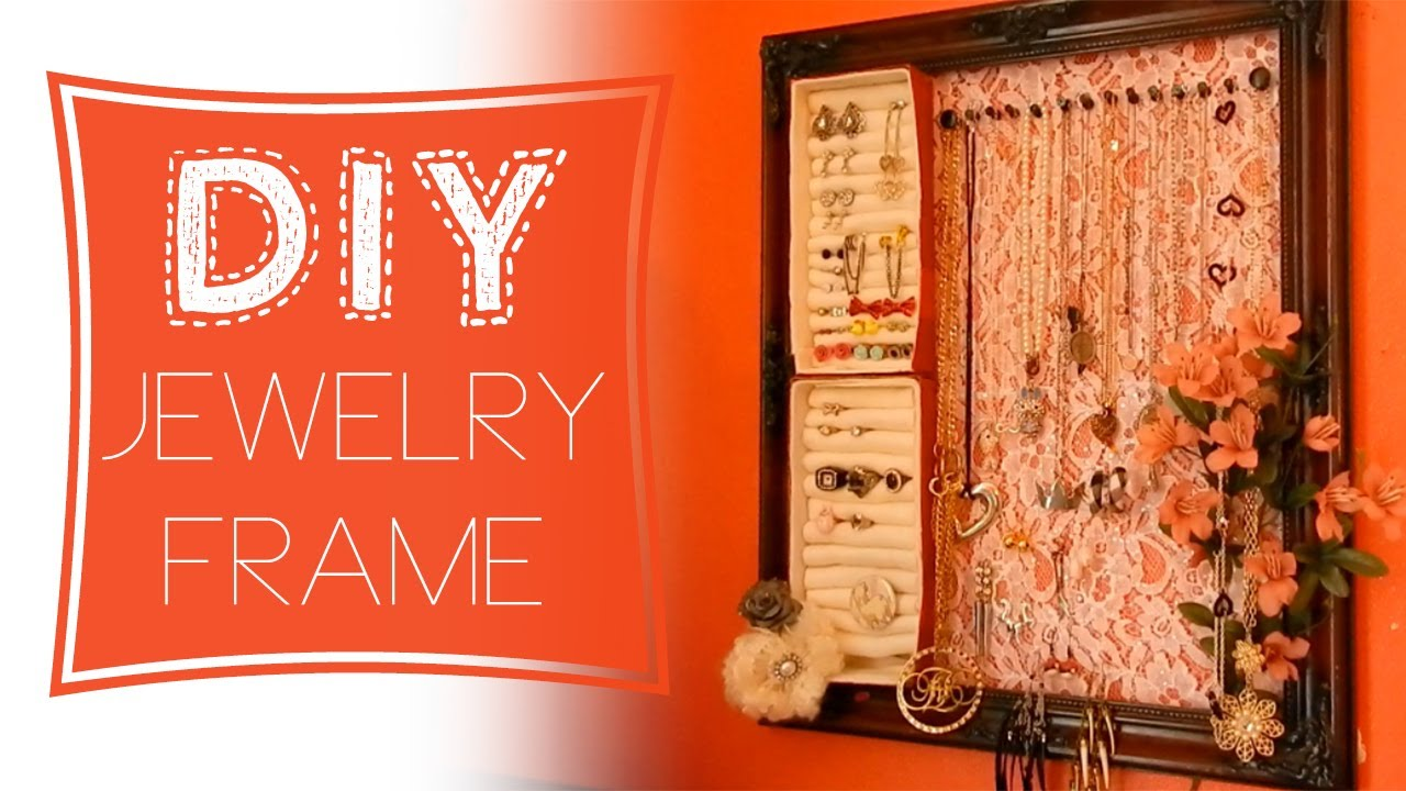 DIY Jewelry Organizer Frame with ring holder YouTube
