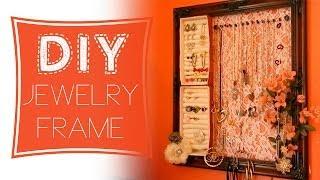 Diy: Jewelry Organizer Frame (with Ring Holder!)
