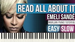 How To Play: Emeli Sandé - Read All About It (pt. III) | SLOW EASY Piano Tutorial + Sheets
