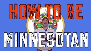 How to be Minnesotan - Learn Minnesota Nice, How to Speak Minnesotan, Hot Dish, Lutefisk, and Hockey