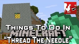 Things to do in: Minecraft - Thread The Needle
