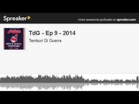 TdG - Ep 9 - 2014 (creato con Spreaker)