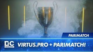 Virtus.Pro + Parimatch!