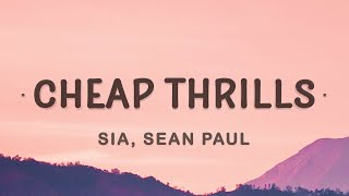 Sia - Cheap Thrills (Lyrics) ft. Sean Paul