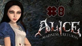 Alice: Madness Returns - Walkthrough - Part 8 (PC) [HD]