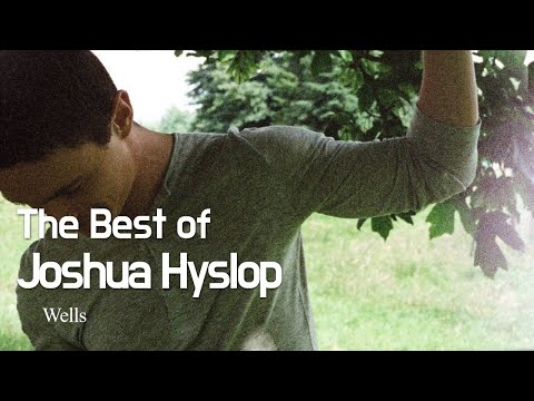 Joshua Hyslop - Wells | The Best of Joshua Hyslop mp3