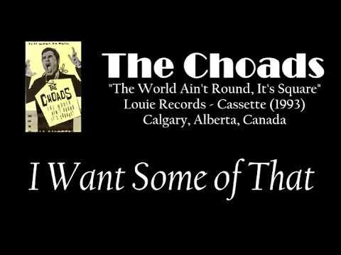 "The Choads - ""The World Ain't Round, It's Square!"" (Louie Records, Alberta, 1993)"
