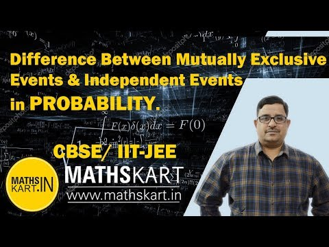 Difference Between Mutually Exclusive Events & Independent Events In PROBABILITY | CBSE/IIT-JEE