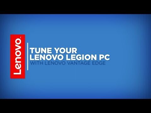 How To - Tune Your Legion PC with Lenovo Vantage Edge