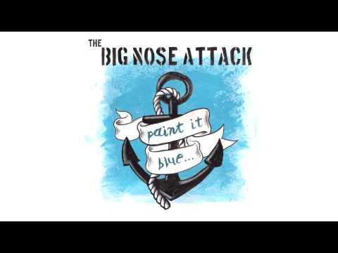 the Big Nose Attack - Paint It Blue... [Full Album]