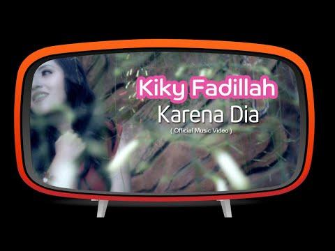 Kiky Fadillah - Karena Dia