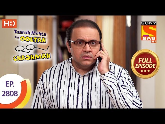 Taarak Mehta Ka Ooltah Chashmah - Ep 2808 - Full Episode - 30th August, 2019