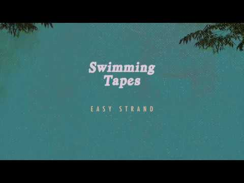 Swimming Tapes -  Easy Strand (Official Audio)