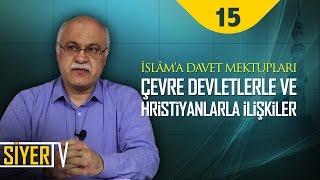 İslâm'a Davet Mektupları, Çevre Devletlerle ve Hristiyanlarla İlişkiler | Prof. Dr. Levent Öztürk