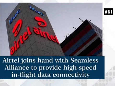 Airtel joins hand with Seamless Alliance to provide high-speed in-flight data connectivity