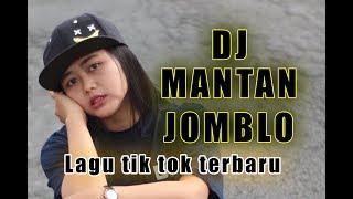 DJ MAMBLO MANTAN JOMBLO Lagu tik tok terbaru 2019