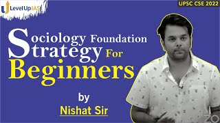 Sociology Foundation Strategy  For Beginners   By Nishat Sir   UPSC CSE 2022   Level Up IAS