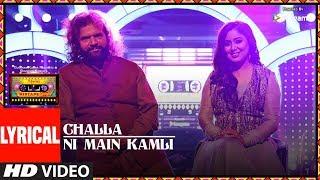 Challa /Ni Main Kamli (Lyrical Video) | T-Series Mixtape Punjabi | Hans Raj Hans Harshdeep Kaur