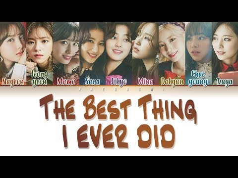 TWICE(트와이스) - The Best Thing I Ever Did(올해 제일 잘한 일) LYRICS (Color Coded Eng/Rom/Han/가사)