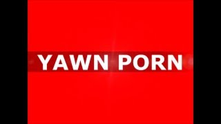 YAWN PORN (Verse/Beats/Performance)