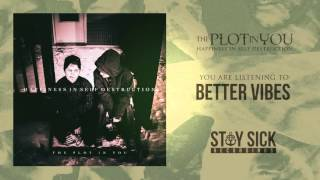 The Plot In You - Better Vibes
