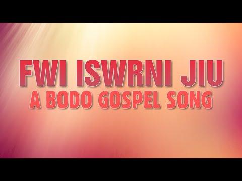 Fwi Iswrni Jiu (Vol. 2 ) - Bodo Gospel Song | Official Lyrics Video |