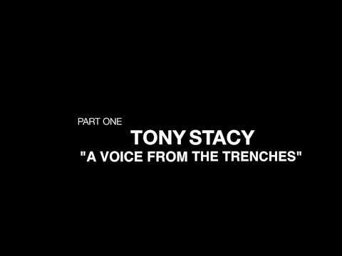 """""""A Voice From The Trenches"""" - by Tony Stacy"""