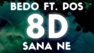 Bedo - Sana Ne ft. POS(8D SES / AUDIO) Resimi