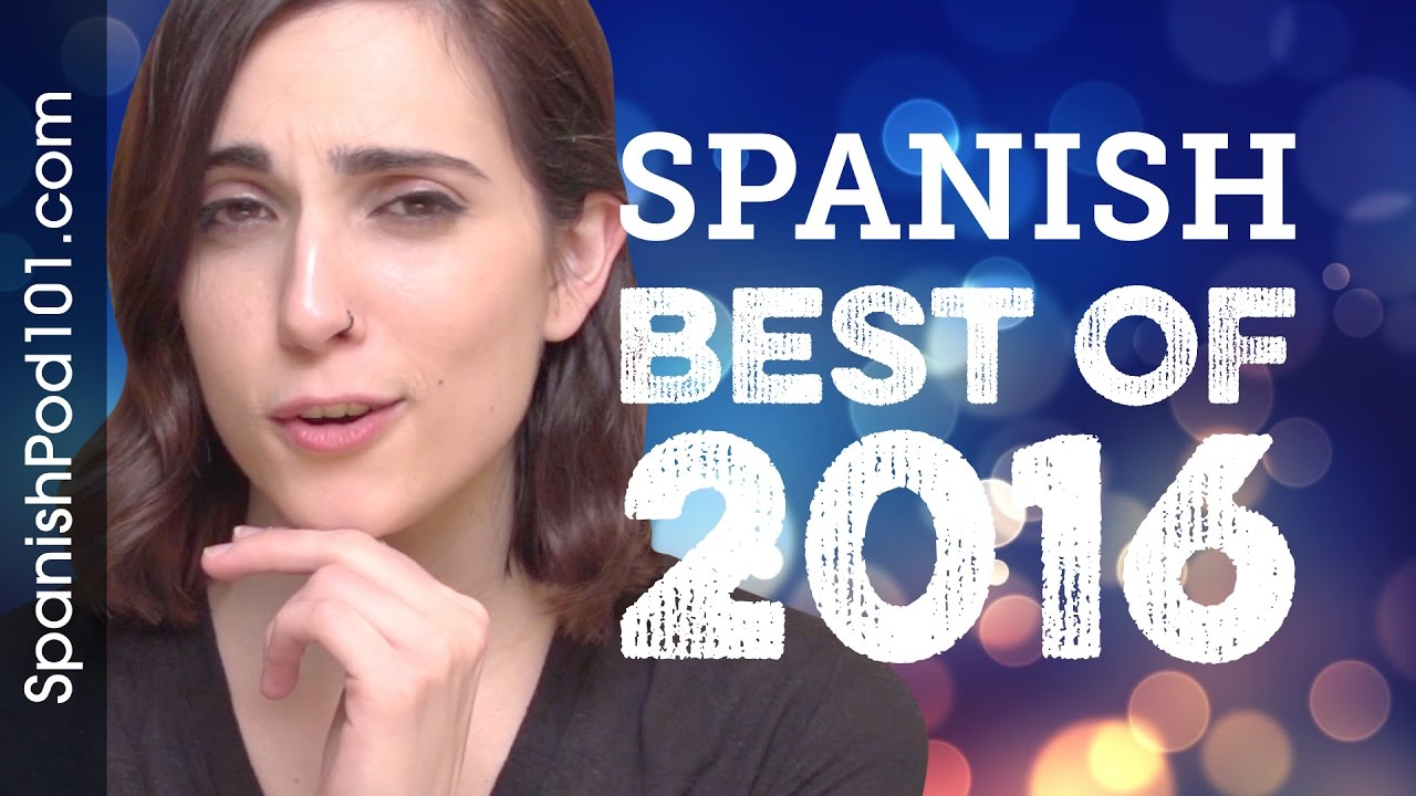 Learn Spanish in 40 minutes - The Best of 2016