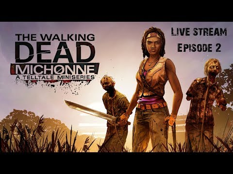 The Walking Dead: Michonne: Give No Shelter - Gameplay - [Episode #02] LIVE STREAM