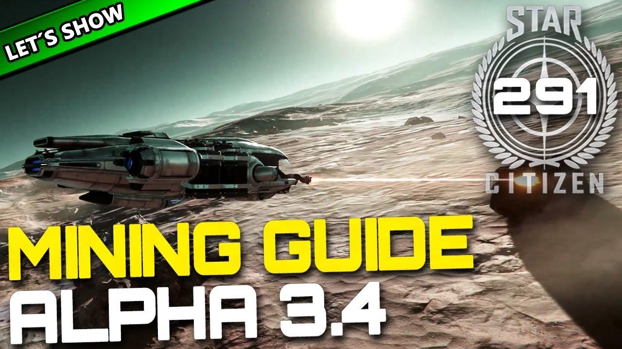 Star Citizen 34 Lets Show 291 Mining Guide Alpha 34